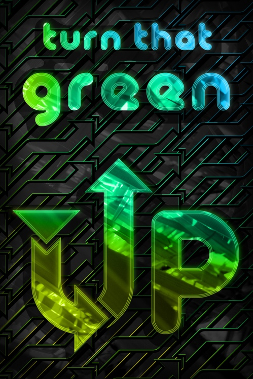 """""""Turn that Green Up"""" by 26PM"""
